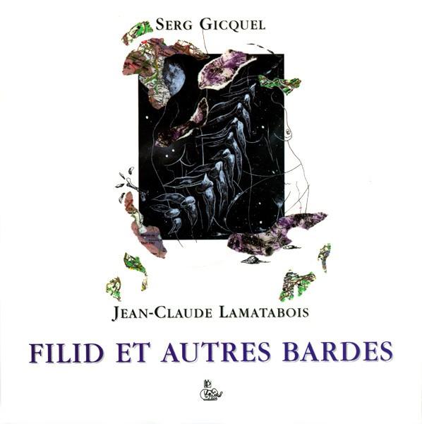 Filid et autres bardes de Serg Gicquel et Jean-Claude Lamatabois
